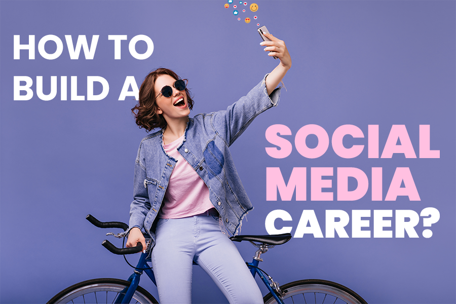 Build A Social Media Career