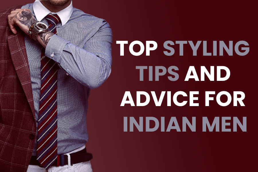 Best Style Tips for Indian Men