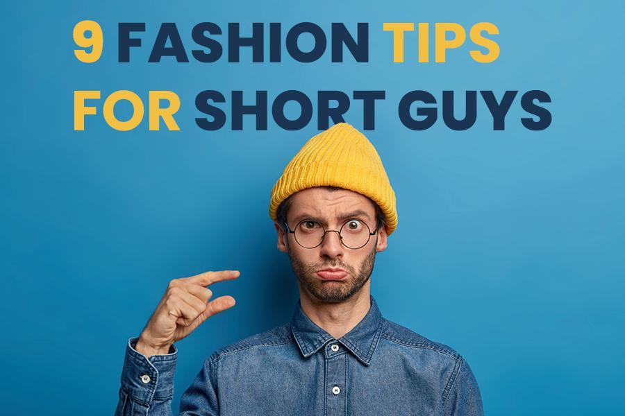 Fashion for Short Guys