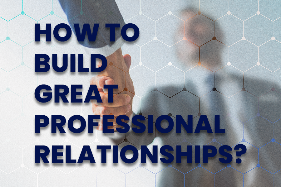 Building Relationships at Workplace